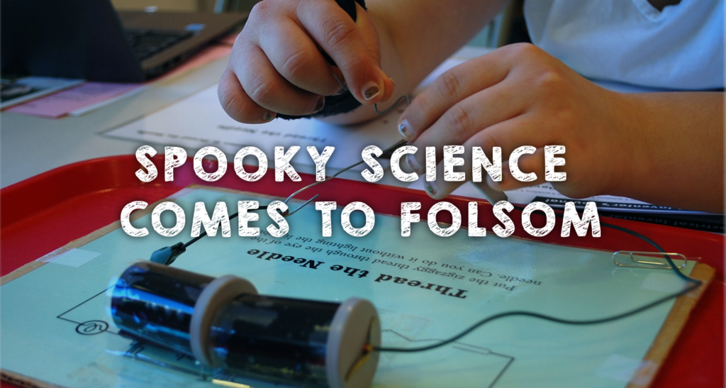 Spooky Science Comes to Folsom