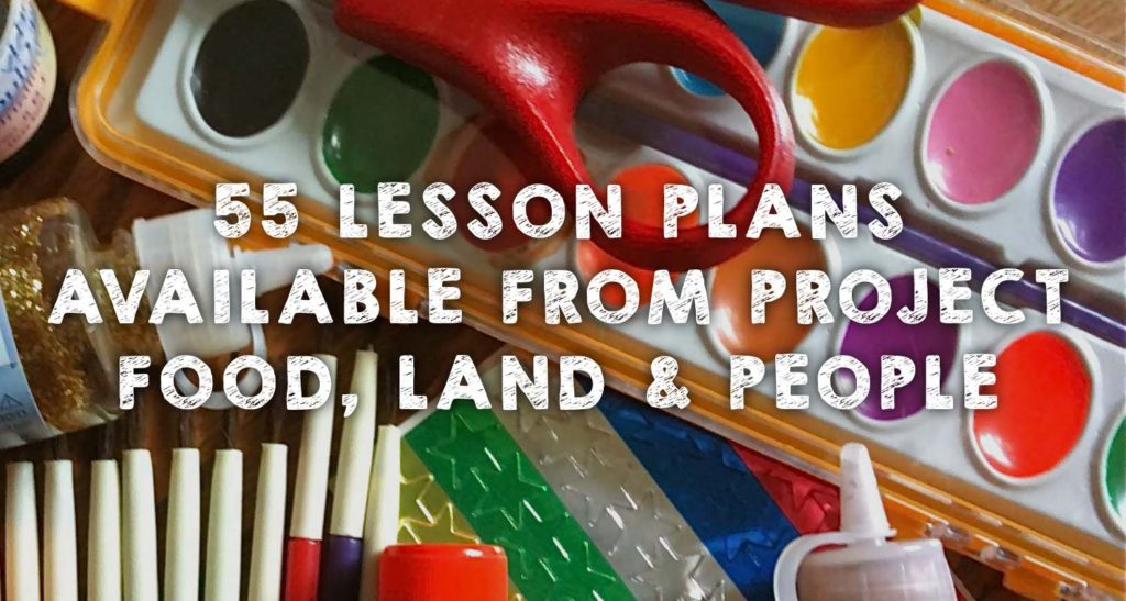 55 Lesson Plans Available from Project Food, Land & People