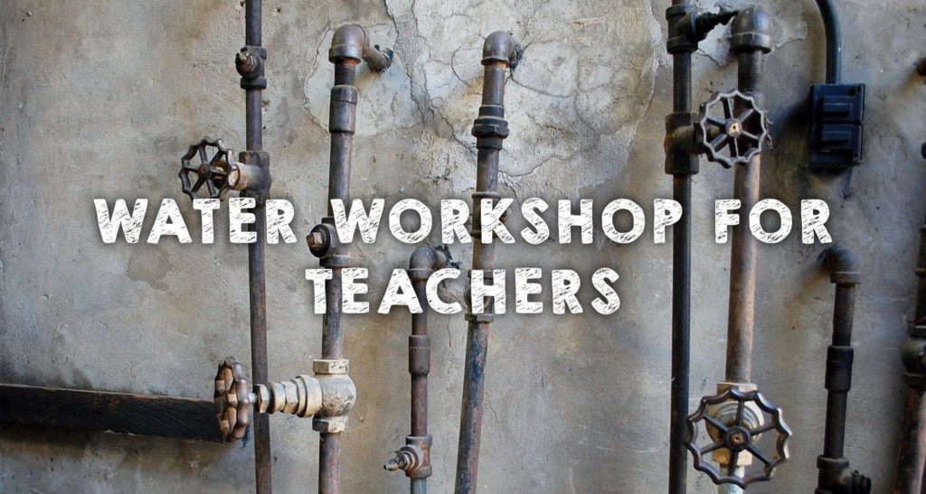 Water Workshop for Teachers
